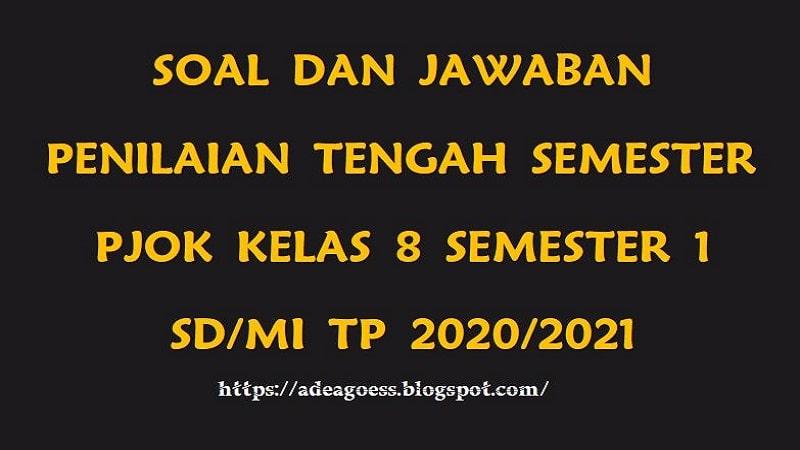 Download Soal Pts Uts Pjok Kelas 8 Semester 1 Smp Mts Kurikulum 2013 Tp 2020 2021 Sobang 2