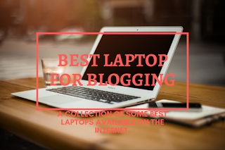 Best Laptop For Blogging in 2020
