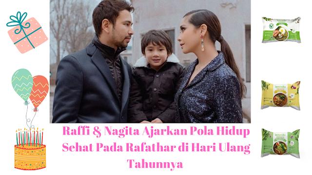 Raffi & Nagita Ajarkan Pola Hidup Sehat Pada Rafathar di Hari Ulang Tahunnya