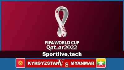 Live KYRGYZSTAN vs MYANMAR
