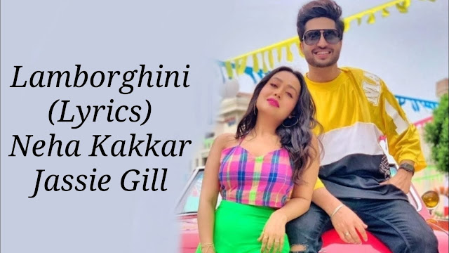 Lamborghini lyrics in English - Neha Kakkar | Jai Mummy Di | Lyricstous | Hindi