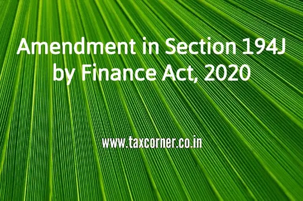 Amendment in TDS Section 194J by Finance Act, 2020