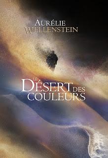 Le désert des couleurs de Aurélie Wellenstein