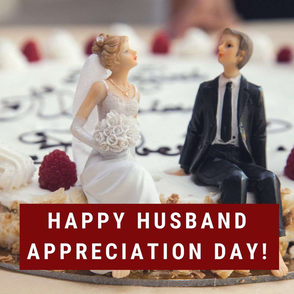 Husband Appreciation Day Wishes Lovely Pics