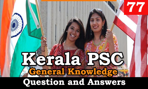 Kerala PSC General Knowledge Question and Answers - 77
