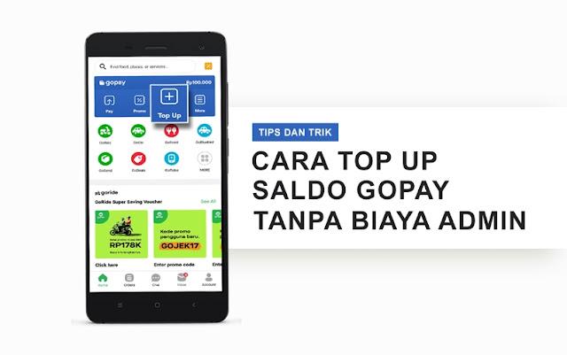 Cara Top Up Saldo GO-PAY Tanpa Biaya (Gratis)