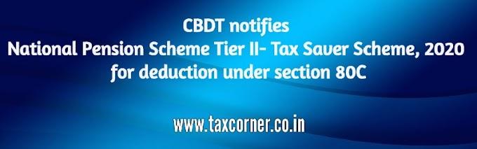 CBDT notifies National Pension Scheme Tier II- Tax Saver Scheme, 2020 under section 80C