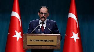 قالن: الرئيس أردوغان دعا واشنطن وإيران لوقف التصعيد لعدم تضرر المنطقة