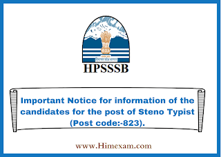 Important Notice for information of the candidates for the post of Steno Typist (Post code:-823).