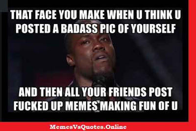 Fucked Up Memes making fun of you