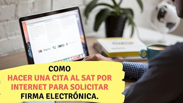 Como hacer una cita al SAT por internet para solicitar firma electrónica