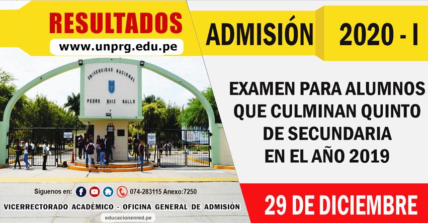 Resultados UNPRG 2020-1 (Domingo 29 Diciembre 2019) Lista de Ingresantes - Examen Admisión 5To Secundaria - Universidad Nacional Pedro Ruiz Gallo - Lambayeque - www.unprg.edu.pe