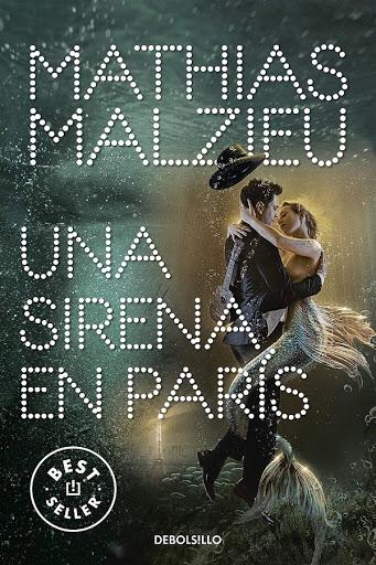 Una sirena en París   Mathias Malzieu   DeBolsillo