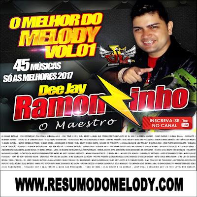 CD MELODY VOLUME 01 - DJ RAMONZINHO 2017 ( WWW.RESUMODOMELODY.COM )