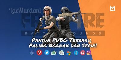 Pantun PUBG Terbaru 2021, Paling Ngakak dan Seru!!