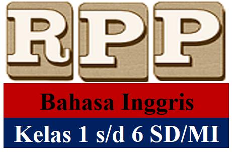 RPP Bahasa Inggris Kelas 1 Hingga Kelas 6 K13 SD/MI