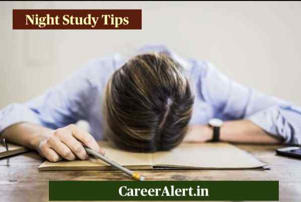 If you study at night, follow these tips, you will not sleep : Night Study Tips