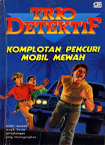Trio Detektif 44- Komplotan Pencuri Mobil Mewah