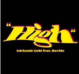 [MUSIC] Adekunle Gold – High ft. Davido