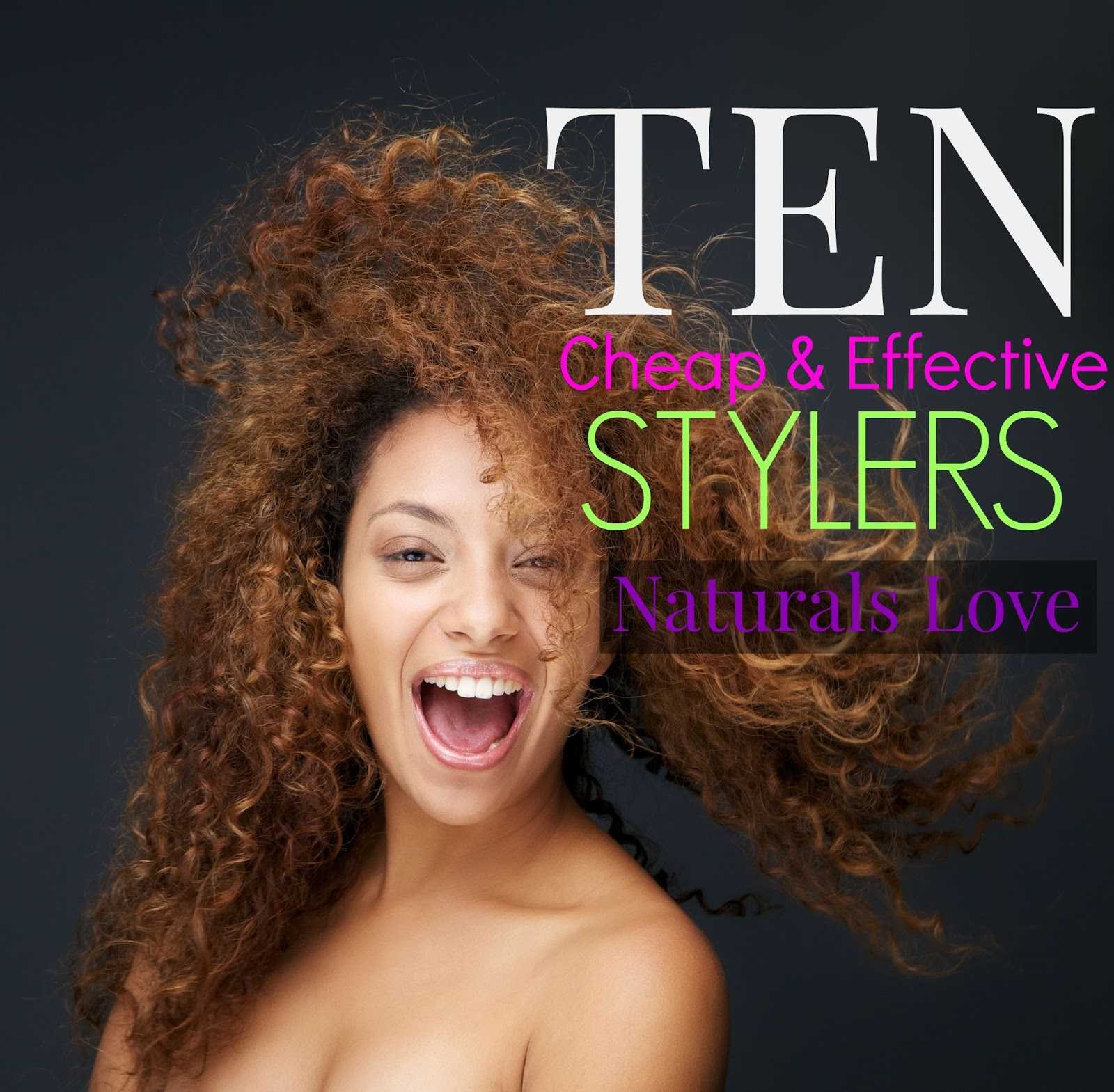 10 Cheap & Effective Stylers Naturals Love