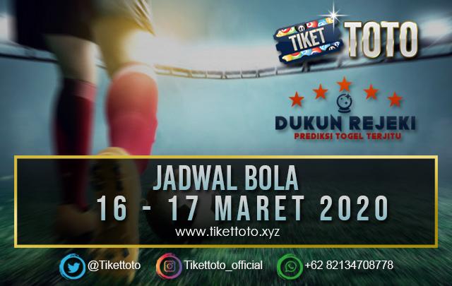 JADWAL PERTANDINGAN BOLA 16 – 17 MARET 2020