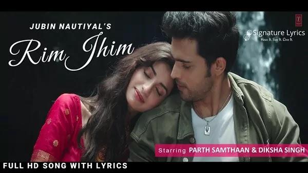 Rim Jhim Song Lyrics - Jubin Nautiyal   Ft. Parth Samthaan & Diksha Singh