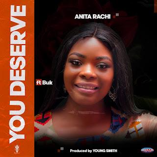 MUSIC: Anita Rachi Ft Buk - You Deserve (Prod. Young Smith)