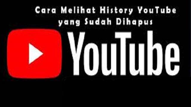 cara melihat history youtube yang sudah dihapus