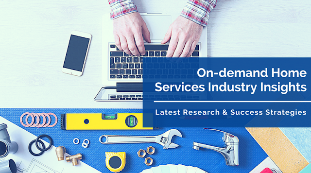 On-demand Home Services Industry Insights - Latest Research & Success Strategies
