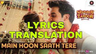 Main Hoon Saath Tere Lyrics Meaning in English – Arijit Singh