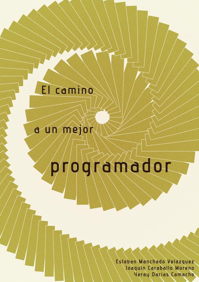 El camino a un mejor programador – Esteban Manchado Velázquez
