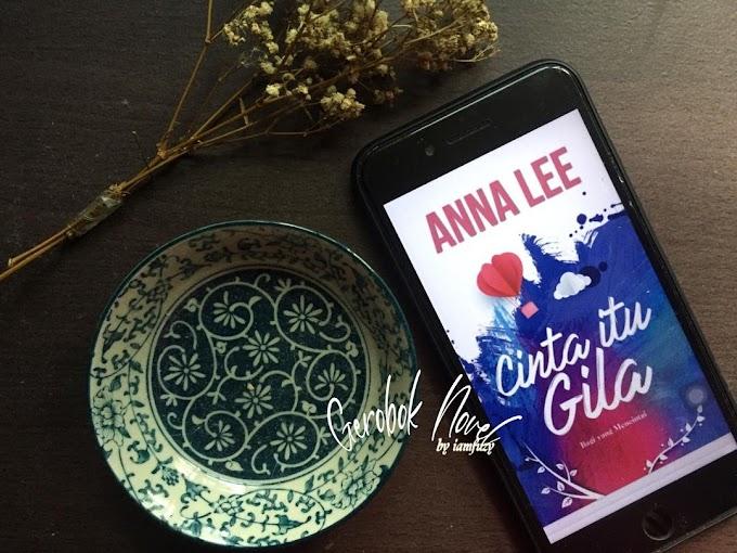 E-Novel Cinta Itu Gila By Anna Lee