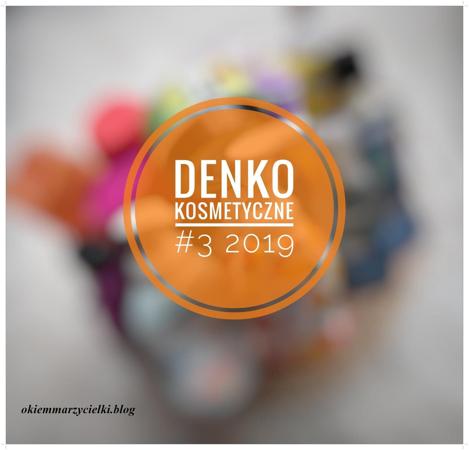 """Projekt denko czyli """"Zużyte czy nie pozbywam się"""" #3 2019"""