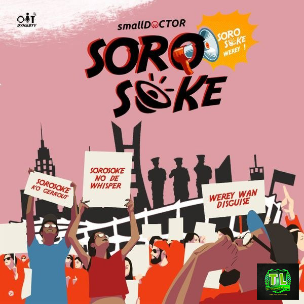 Small-Doctor-Soro-Soke-Prod-By-2TBoyz-mp3-download-Teelamford