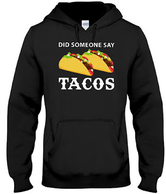 did someone say tacos, did someone say tacos meme, did someone say taco tuesday, did somebody say tacos meme