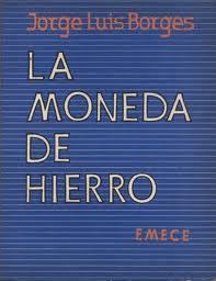 La Moneda Hierro – Jorge Luis Borges