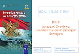 Soal PKn Kelas 8 SMP Bab 2 Menyemai Kesadaran Konstitusional dalam Kehidupan Bernegara
