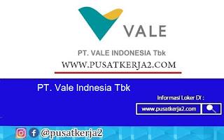 Loker Terbaru SMA SMK D3 S1 Juli 2020 di PT Vale Indonesia