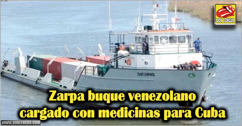 Zarpa buque venezolano cargado con medicinas para Cuba