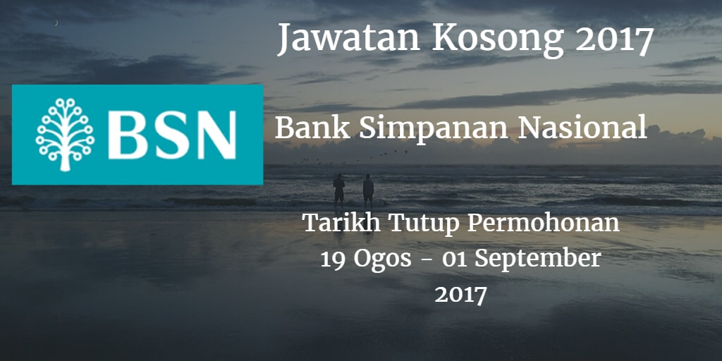 Jawatan Kosong BSN 19 Ogos - 01 September 2017