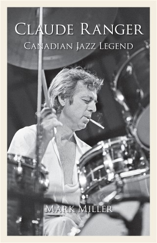 Claude Ranger: Canadian Jazz Legend