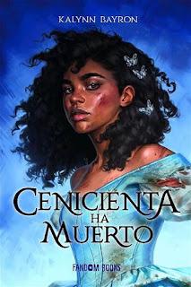 Cenicienta ha muerto | Kalynn Bayron | Fandom Books