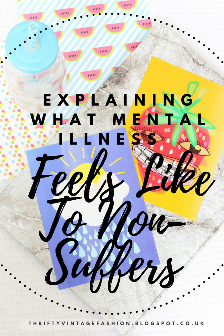 Explaining What Mental Illness Feels Like To Non-Suffers mental health support UK bloggers lifestyle end the stigma