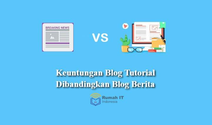 Kelebihan Blog Tutorial Dibandingkan Dengan Blog Berita