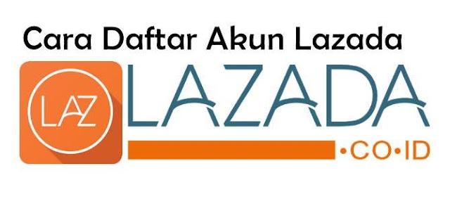 Cara Daftar Lazada untuk Belanja Online