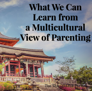 What We Can Learn from a Multicultural View of Parenting