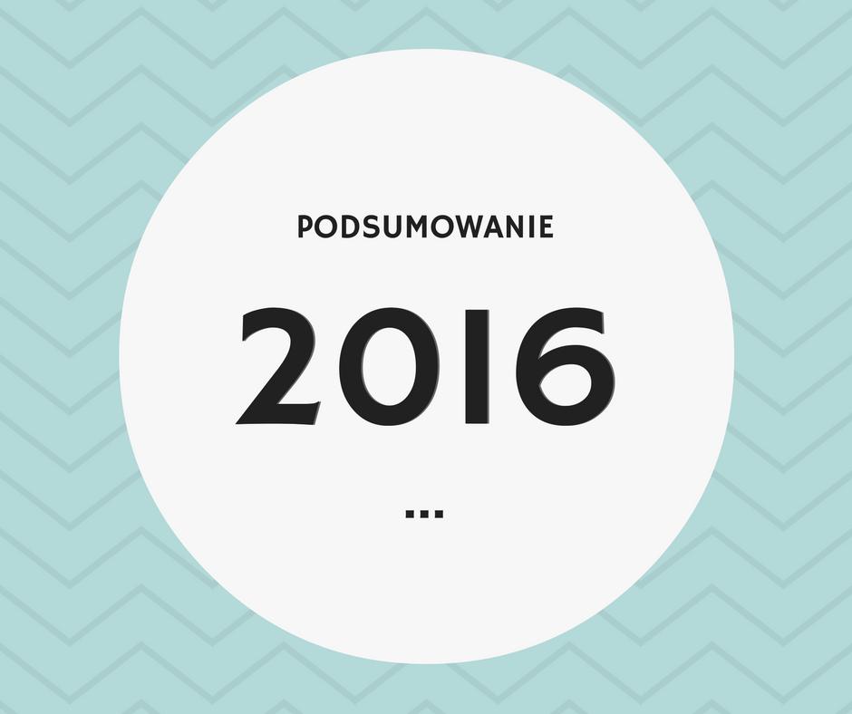 Co było dobrego w 2016 roku?