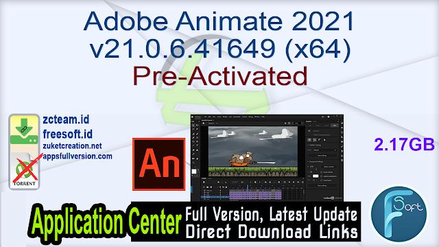 Adobe Animate 2021 v21.0.6.41649 (x64) Pre-Activated_ ZcTeam.id