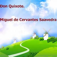 Don Quixote. Miguel de Cervantes Saavedra