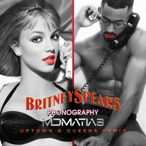Britney Spears - Phonography (MDMATIAS Uptown & Queens Remix)
